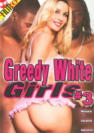Greedy White Girls #3 Porn Movie