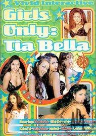 Girls Only: Tia Bella Porn Movie