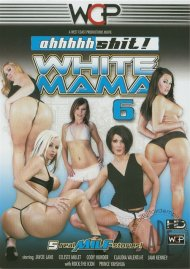 Ahhhhh Shit!  White Mama 6 Porn Movie