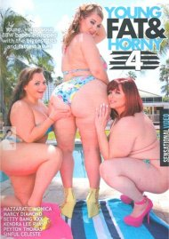 Young, Fat & Horny 4 Porn Movie