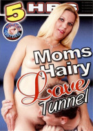 Moms Hairy Love Tunnel Porn Movie