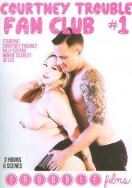 Courtney Trouble Fan Club #1 Porn Movie