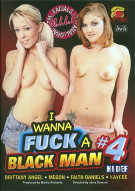 I Wanna Fuck A Black Man #4 Porn Movie