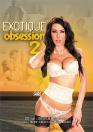 Exotique Obsession Vol. 2 Porn Movie