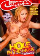 Hole In The Dark 2 Porn Video