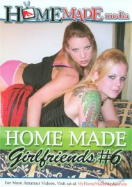 Home Made Girlfriends Vol. 6 Porn Video