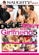 Dude Dont Fuck My Girlfriend 5 Porn Movie