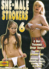 She-Male Strokers 6 Porn Movie