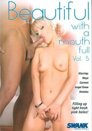 Beautiful With A Mouth Full 5 Porn Movie