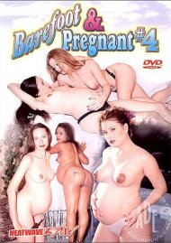 Barefoot and Pregnant #4 Porn Movie