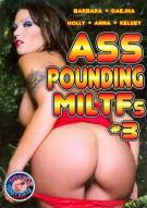 Ass Pounding MILTFs #3 Porn Video