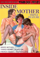 Inside Mother Triple Feature Porn Video