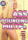 Ass Pounding MILTFs Porn Movie