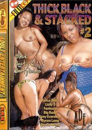 Thick Black & Stacked #2 Porn Movie