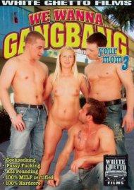 We Wanna Gangbang Your Mom 3 Porn Video