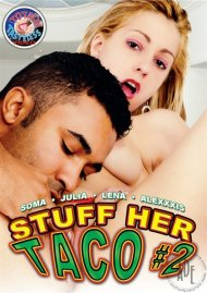 Stuff Her Taco #2 Porn Movie