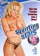Squirting With The Stars #8 Porn Movie