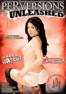 Perversions Unleashed Porn Movie