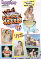 Dream Girls: Wild Party Girls #17 Porn Movie