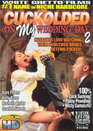 Cuckolded On My Wedding Day 2 Porn Video