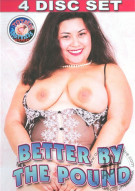 Better By The Pound Porn Movie