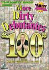 More Dirty Debutantes #100 Porn Movie