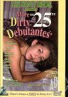 More Dirty Debutantes #25 Porn Movie