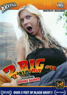 2 Big 2 Be True #11 Porn Movie