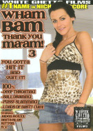 Wham Bam Thank You Maam! 3 Porn Movie
