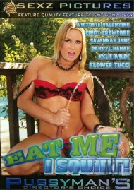 Eat Me I Squirt! Porn Movie