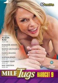 MILF Tugs Hardcut 9 Porn Movie