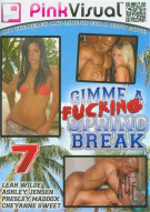 Gimme A Fucking Spring Break Vol. 7 Porn Video