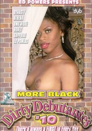 More Black Dirty Debutantes #10 Porn Movie