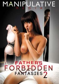 Fathers Forbidden Fantasies 2 Porn Movie