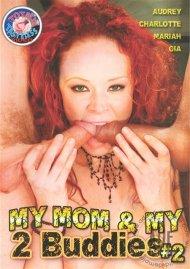 My Mom & My 2 Buddies #2 Porn Movie