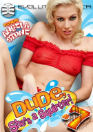 Dude, Shes A Squirter! 7 Porn Movie