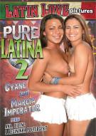 Pure Latina 2 Porn Movie