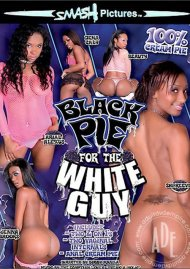 Black Pie for the White Guy Porn Video