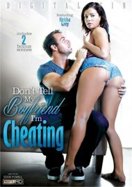 Don't Tell My Boyfriend I'm Cheating DVD Image from Digital Sin.