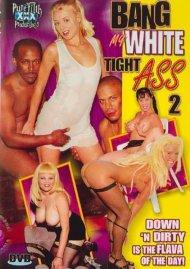 Bang My White Tight Ass 2 Porn Video