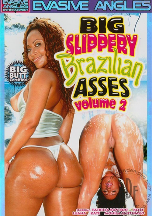 Big Slippery Brazilian Asses Vol. 2