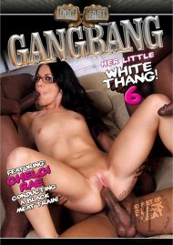 Gangbang Her Little White Thang! 6 Porn Movie