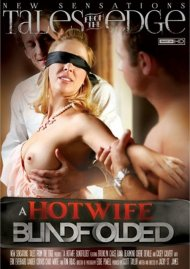 Hot Wife Blindfolded, A Porn Video