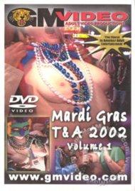Mardi Gras T&A 2002 Vol. 1 Porn Video