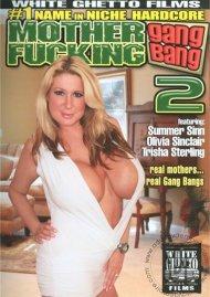 Mother Fucking Gang Bang 2 Porn Movie