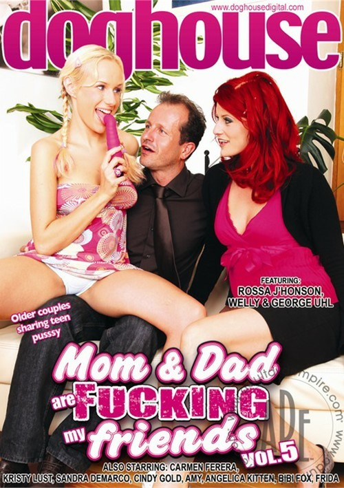 Mom & Dad Are Fucking My Friends Vol. 5