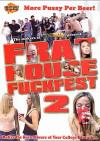 Frat House Fuckfest 2 Porn Movie