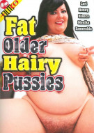 Fat Older Hairy Pussies Porn Video
