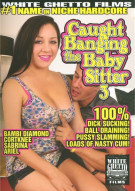 Caught Banging The Baby Sitter 3 Porn Video