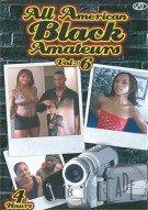 All American Black Amateurs Vol. 6 Porn Movie